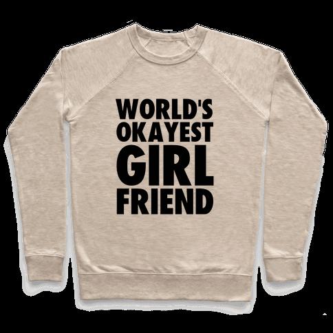 World's Okayest Girlfriend Pullover