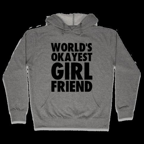 World's Okayest Girlfriend Hooded Sweatshirt