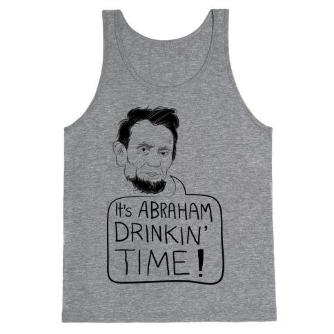 02787494b958b It s Abraham Drinkin  Time Tank Top
