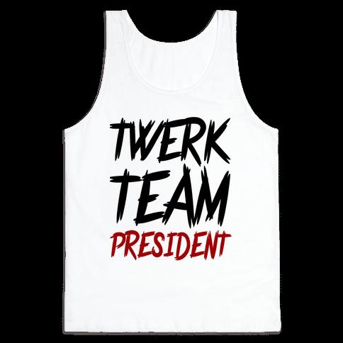 Twerk Team President Tank Top