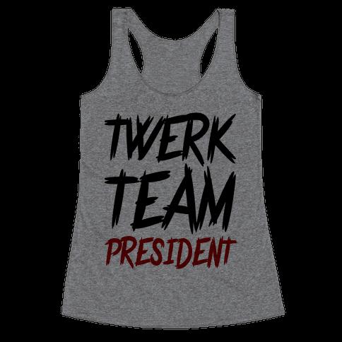 Twerk Team President Racerback Tank Top