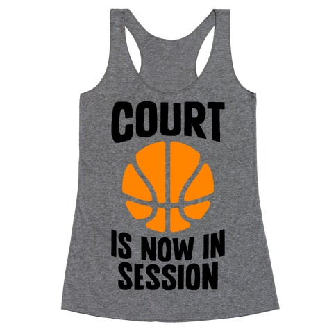 Court Is Now In Session Racerback Tank Top