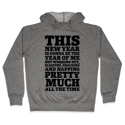 Lazy New Year Hooded Sweatshirt