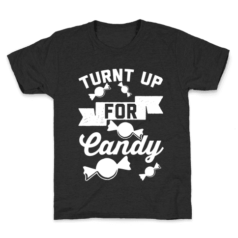 Turnt Up For Candy Kids T-Shirt