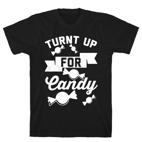 Turnt Up For Candy Mens T-Shirt