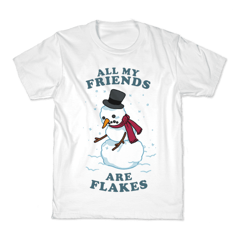 All My Friends Are Flakes Kids T-Shirt