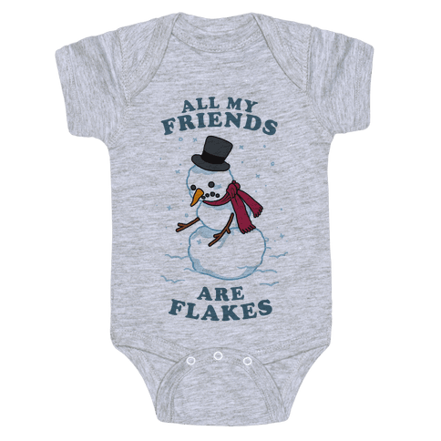 All My Friends Are Flakes Baby Onesy