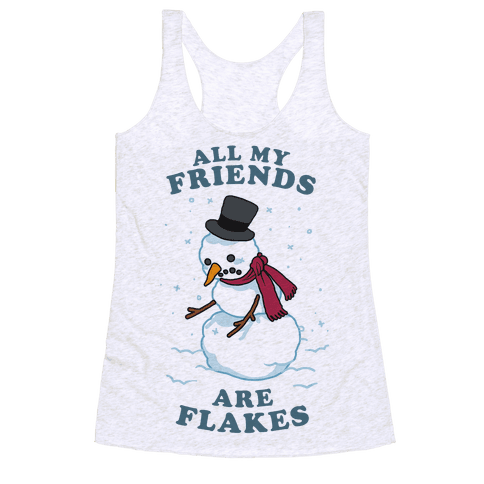 All My Friends Are Flakes Racerback Tank Top