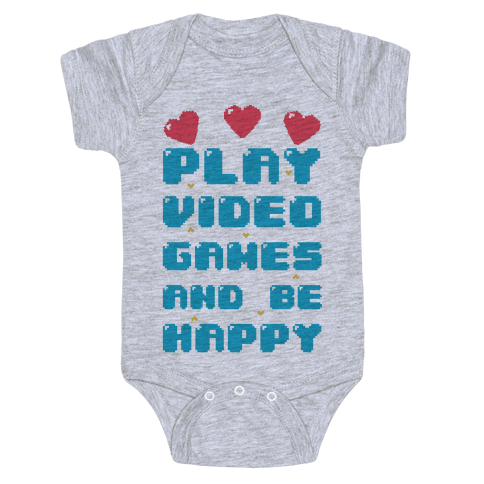 Play Video Games And Be Happy Baby Onesy