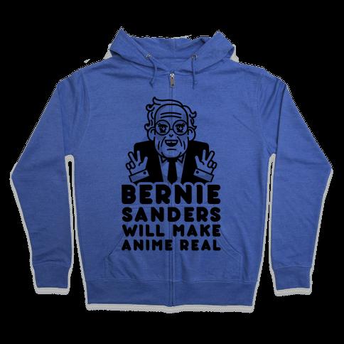 Bernie Sanders Will Make Anime Real Zip Hoodie