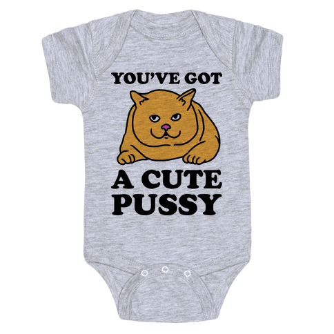 You've Got a Cute Pussy Baby Onesy