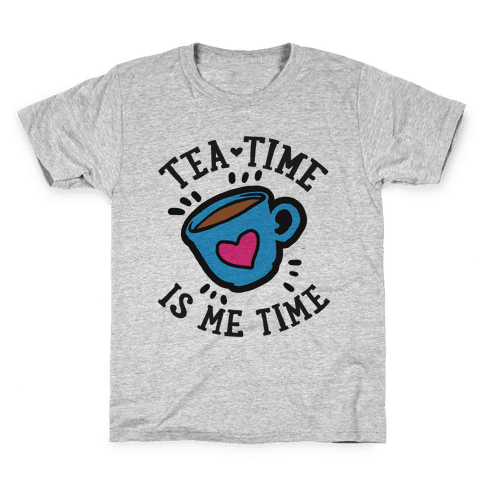Tea Time Is Me Time Kids T-Shirt
