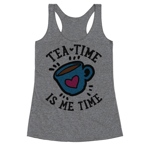Tea Time Is Me Time Racerback Tank Top