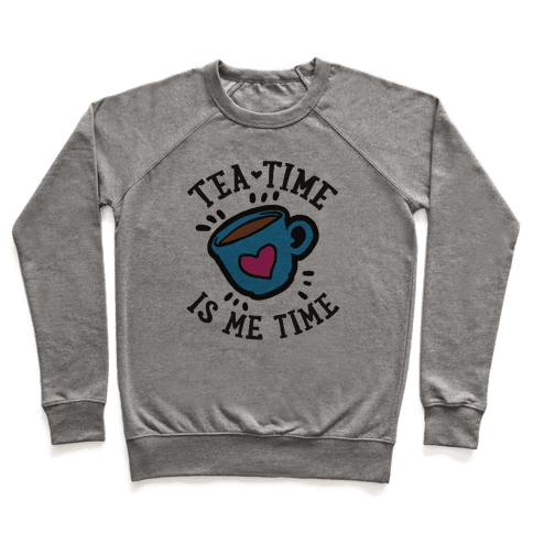 Tea Time Is Me Time Pullover