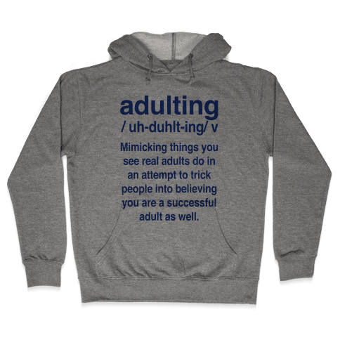 Adulting Definition Hooded Sweatshirt