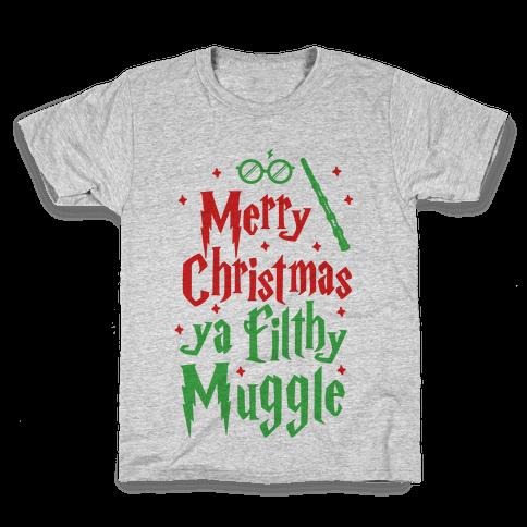 Merry Christmas Ya Filthy Muggle Kids T-Shirt