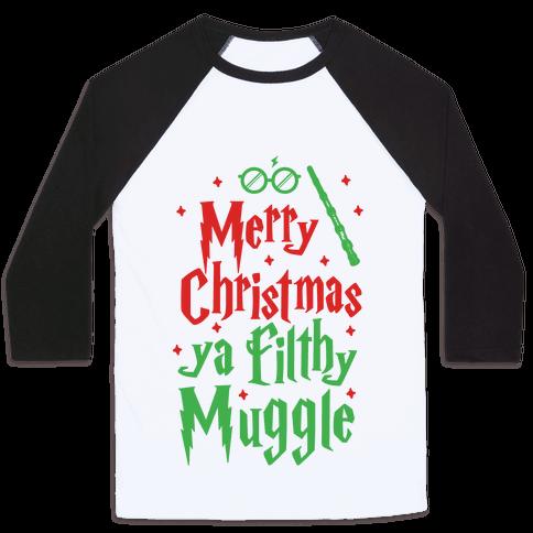 Merry Christmas Ya Filthy Muggle Baseball Tee