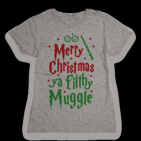 Merry Christmas Ya Filthy Muggle Womens T-Shirt