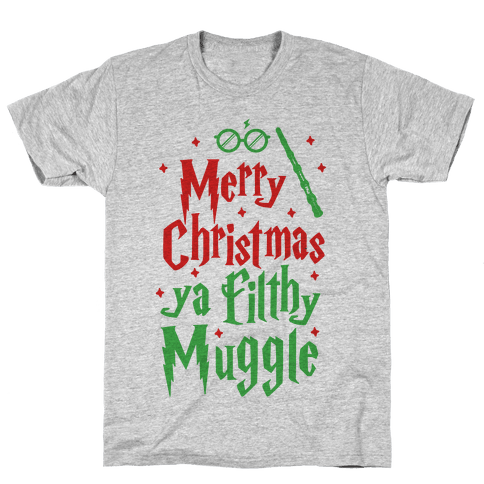 Merry Christmas Ya Filthy Muggle Mens T-Shirt