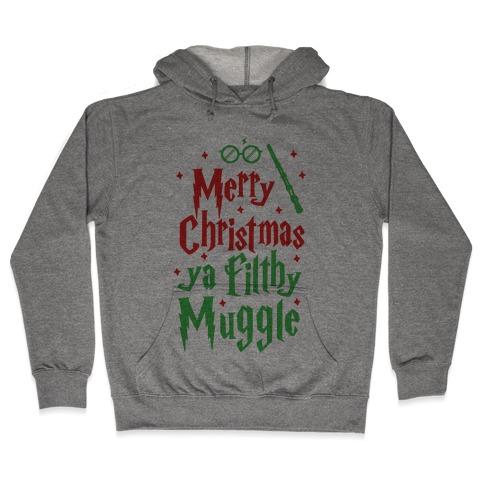 merry christmas ya filthy muggle hoodie