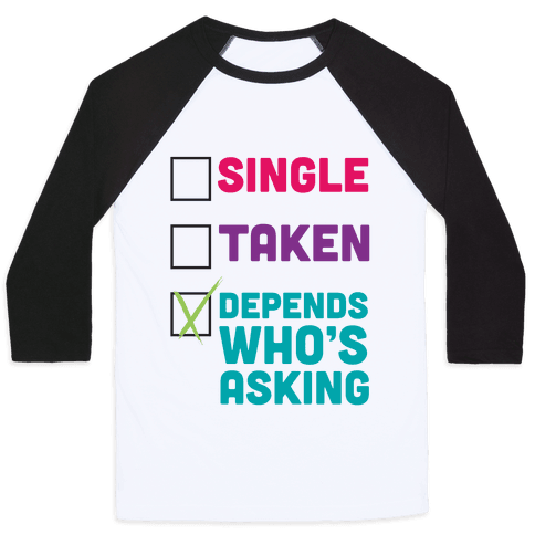 Depends Who's Asking Baseball Tee