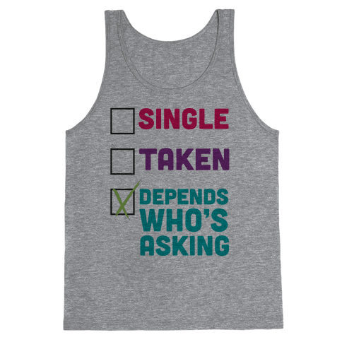 Depends Who's Asking Tank Top