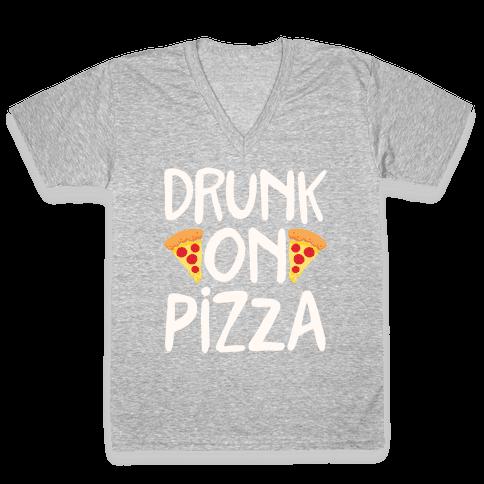 Drunk On Pizza V-Neck Tee Shirt