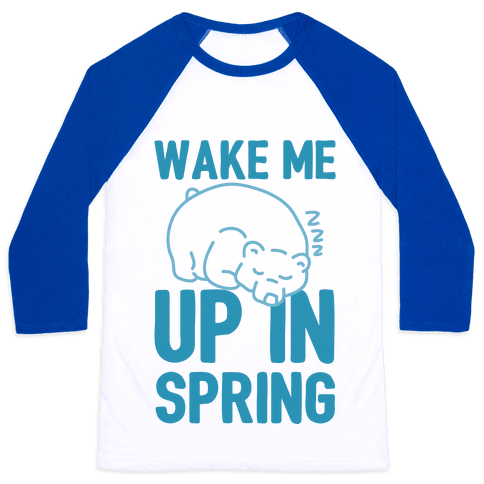 Wake Me Up In Spring Baseball Tee