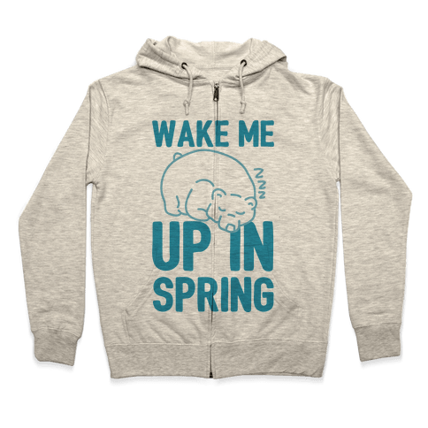 Wake Me Up In Spring Zip Hoodie
