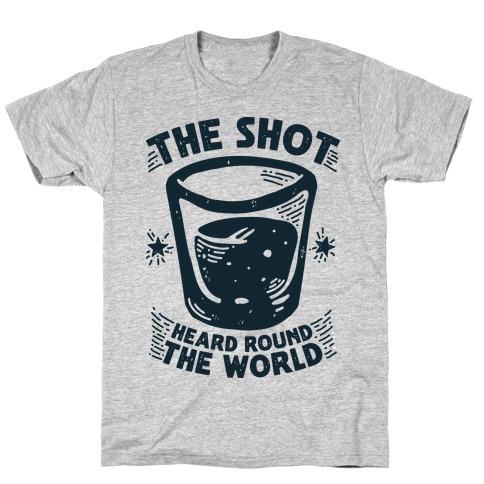 The Shot Heard Round The World T-Shirt