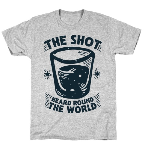 The Shot Heard Round The World Mens T-Shirt