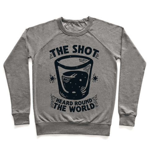 The Shot Heard Round The World Pullover