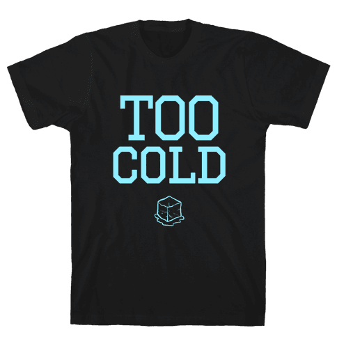 Too Cold Tank Mens T-Shirt