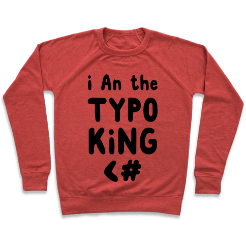 I Am the Typo King Pullover
