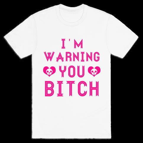 I'm Warning You Bitch Tank Mens T-Shirt