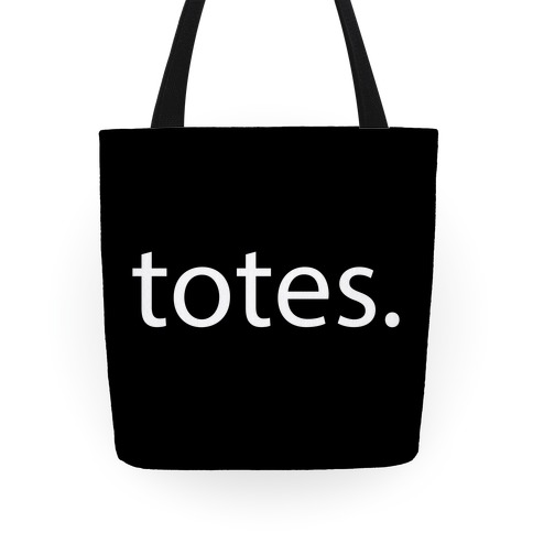 Totes Tote