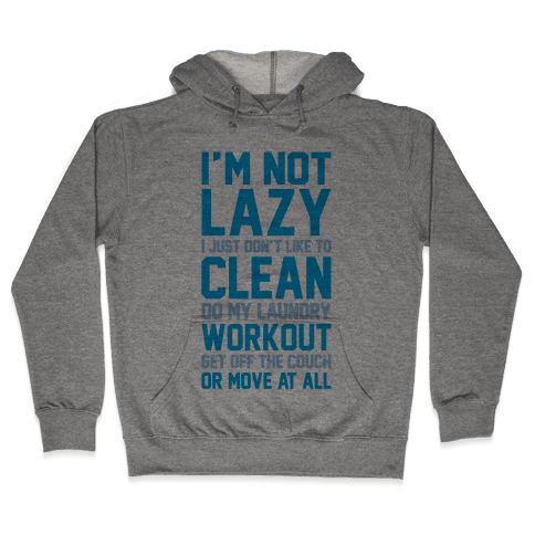 I'm Not Lazy Hooded Sweatshirt