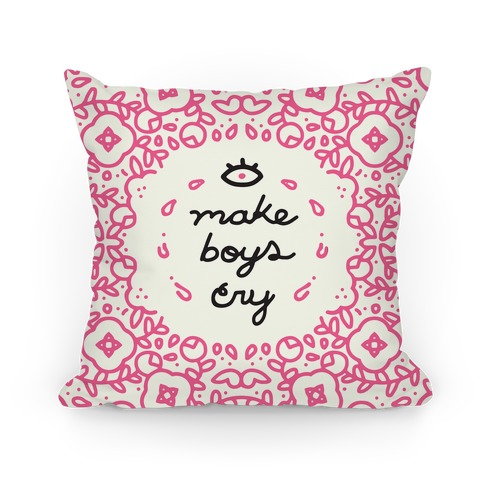 I Make Boys Cry Pillow Pillow