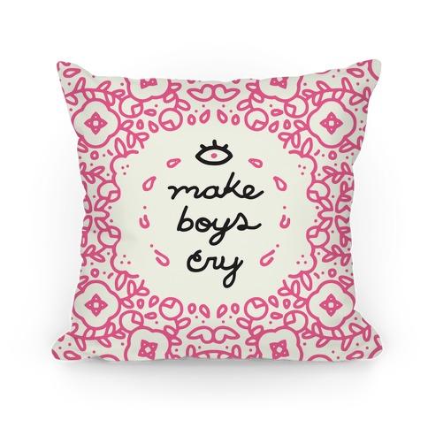 I Make Boys Cry Pillow