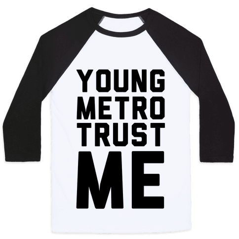 Young Metro Trust Me