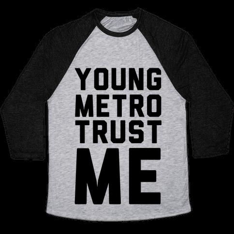 Young Metro Trust Me Baseball Tee