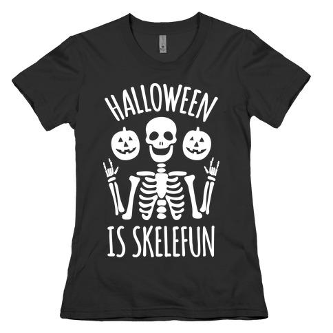 Halloween Is SkeleFUN Womens T-Shirt
