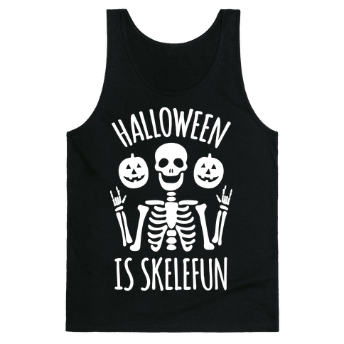 Halloween Is SkeleFUN Tank Top