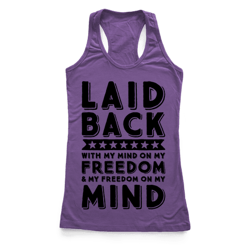 With My Mind On My Freedom Racerback Tank Top