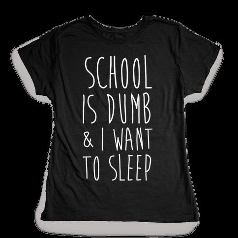School is Dumb Womens T-Shirt