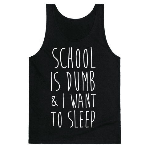 School is Dumb Tank Top