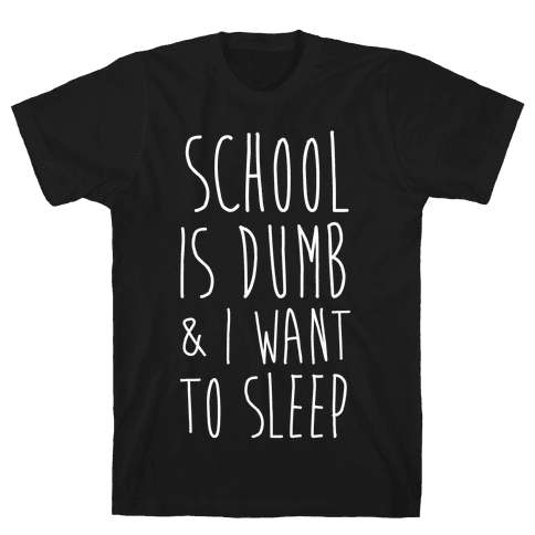 School is Dumb Mens T-Shirt