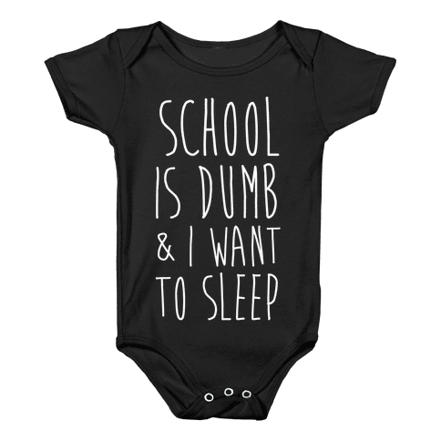School is Dumb Baby Onesy