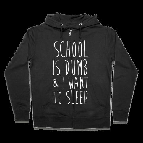 School is Dumb Zip Hoodie