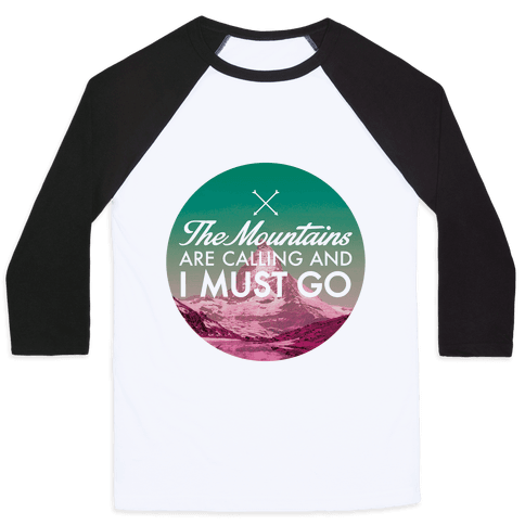 The Mountains Are Calling Baseball Tee